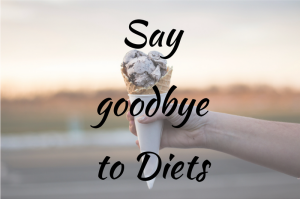 Say goodbye to diets